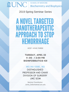 M Kibbe seminar A NOVEL TARGETED NANOTHERAPEUTIC APPROACH TO STOP HEMORRHAGE on April 23 11:00am