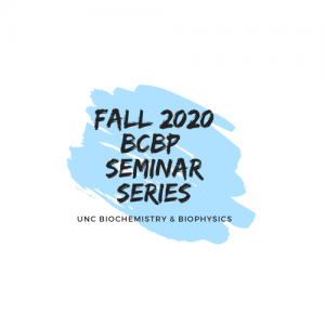 fall 2020 BCBP fall seminiar series UNC biochemistry and biophysics
