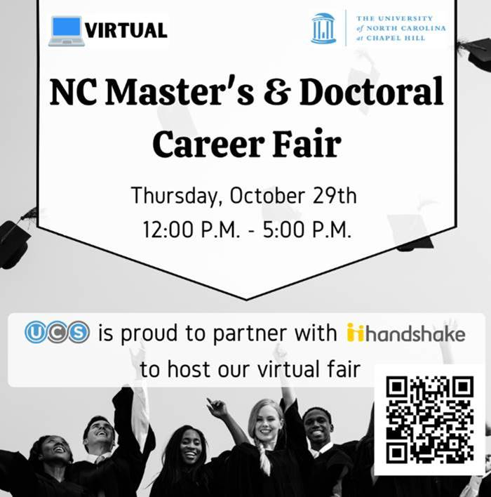 NC Masters and Doctoral Career Fair on October 29 12 to 5 pm UCS is proud to partner with handshake to host our virtual fair photo of graduates in background