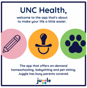 unc health welcome to the Juggle app thats about to make your life a little easier. Offers homeschooling, babysitting, and pet sitting