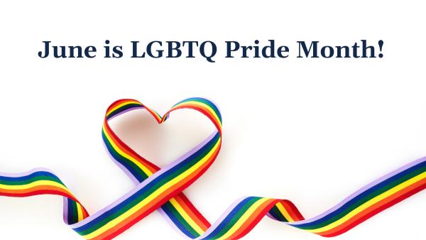 June is LGBTQ Pride Month. Rainbow heart image.