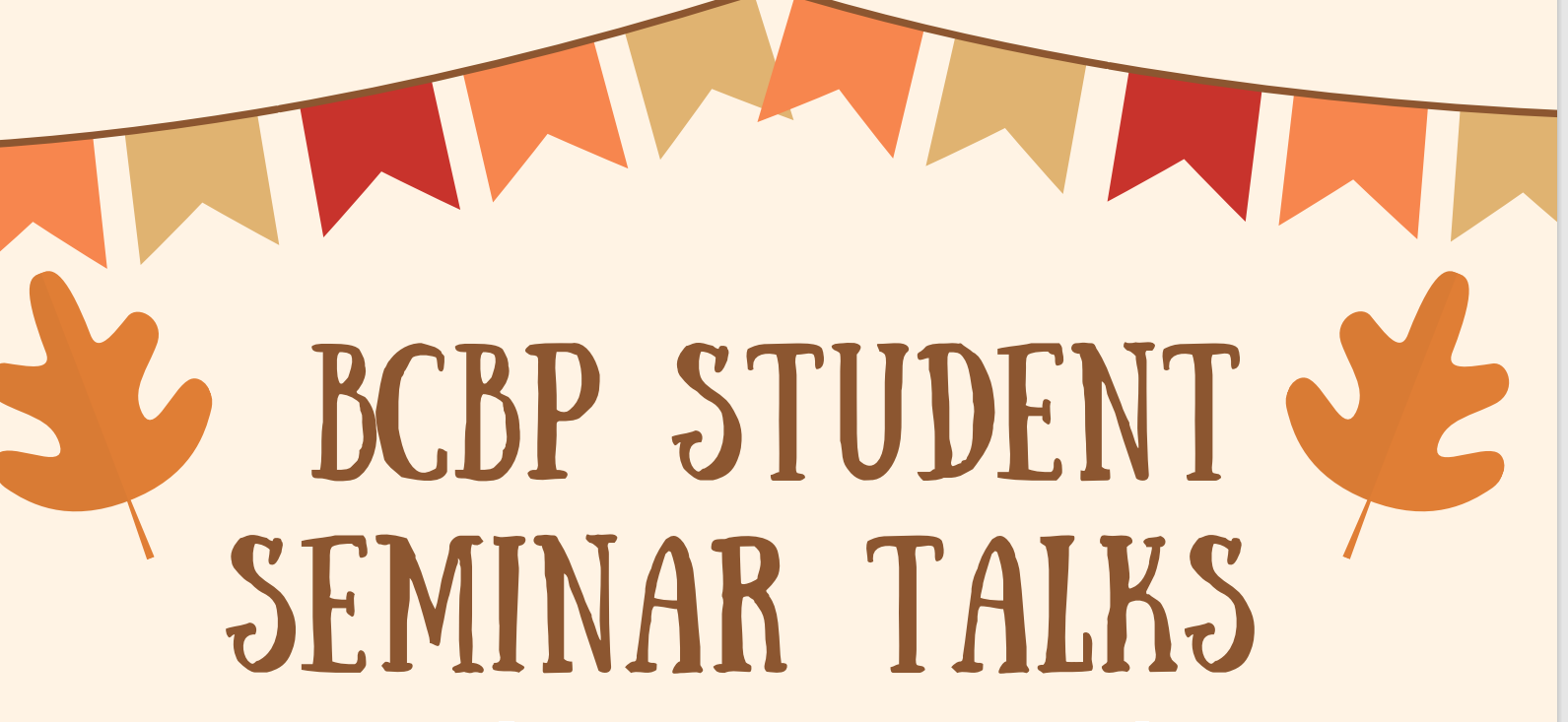 """text """"BCBP student seminar talks"""" image of fall leaves and banner"""