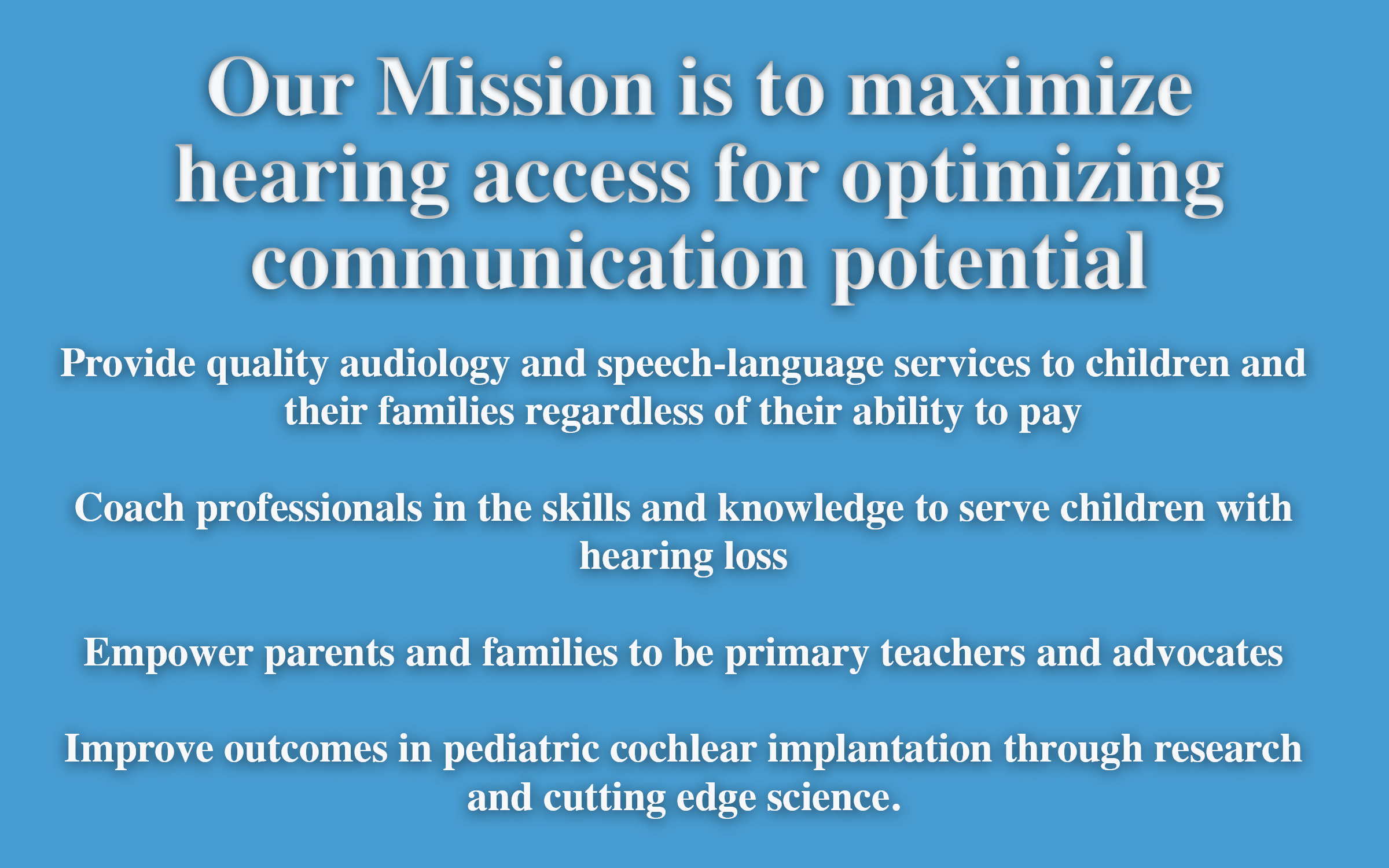 Our Mission is to Maximize hearing access for optimizing communication potential