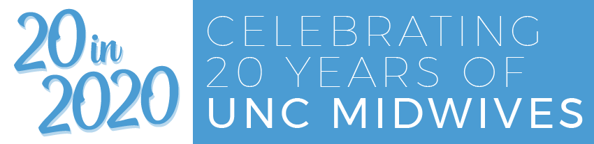 20 in 2020: Celebrating 20 Years of UNC Midwives