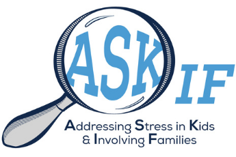 Ask If - Addressing Stress in Kids & Involving Families