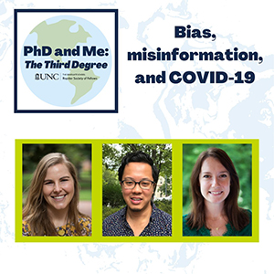 """Contains the words """"PhD and Me: The Third Degree"""" and """"BIas, misinformation and Covid-19"""" and pictures of 3 people."""
